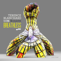 Breathless — Terence Blanchard, The E-Collective