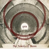 Spin — The Family Of Mann