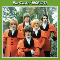 The Lords 1964 - 1971 — The Lords