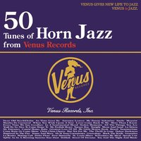 50 Tunes of Horn Jazz from Venus Records — сборник