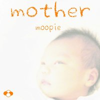 mother — moopie