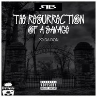 The Resurrection of a Savage — Ro Da Don
