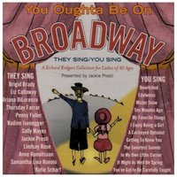 You Oughta Be on Broadway-They Sing You Sing — сборник