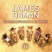 Everything's Gonna Be Alright — James Doman