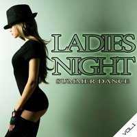 Ladies Night Summer Dance, Vol.1 — сборник