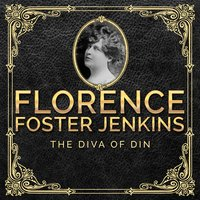 The Diva of Din — Florence Foster Jenkins