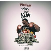 Move dat Shit — Phat Talk