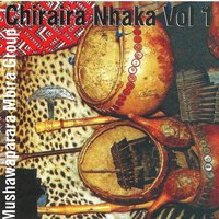 Chiraira Nhaka, Vol. 1 — Mushawaparara Mbira Group