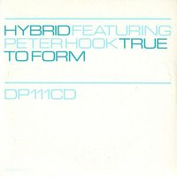 True To Form — Hybrid feat. Peter Hook