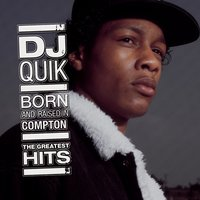 Born And Raised In Compton: The Greatest Hits — DJ Quik