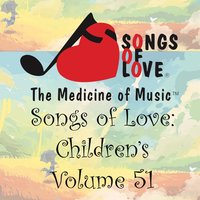 Songs of Love: Children's, Vol. 51 — сборник