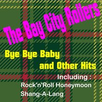 Bye Bye Baby and More Hits — Bay City Rollers