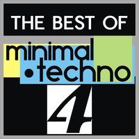 The Best of Minimal Techno, Vol. 4 — сборник