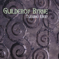 Turning Away — Guilderoy Byrne