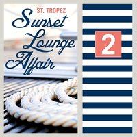 ST.Tropez Sunset Lounge Affair, Vol. 2 — сборник