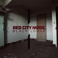 Black Lodge — Red City Noise