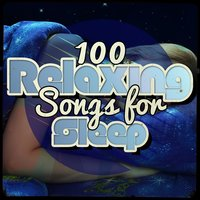 100 Relaxing Songs for Sleep — Spa, Relaxation and Dreams, All Night Sleeping Songs to Help You Relax, Musica para Bebes, All Night Sleeping Songs to Help You Relax|Musica para Bebes|Spa, Relaxation and Dreams