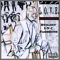 Buildin' I-N-C Fashions — L.O.V.E. (Leader Of Verbal Effects)