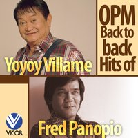 OPM Back to Back Hits of Yoyoy Villame & Fred Panopio — Yoyoy Villame & Fred Panopio
