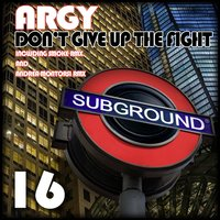 Don't Give Up the Fight — Argy