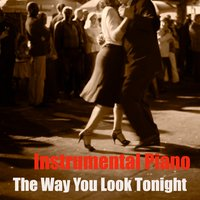 Instrumental Piano: The Way You Look Tonight — The O'Neill Brothers Group