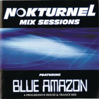 Nokturnel Mix Sessions — Blue Amazon