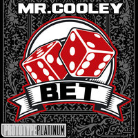 Bet — MR.COOLEY