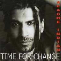 Time for Change — Apache Indian