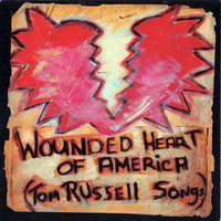 Wounded Heart Of America — Tom Russell