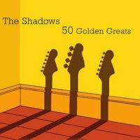 50 Golden Greats — The Shadows