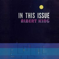 In This Issue — Albert King