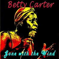 Gone with the Wind — Betty Carter