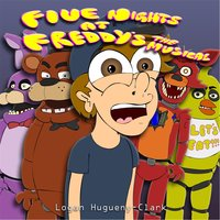 Five Nights At Freddy's the Musical — Logan Hugueny-Clark