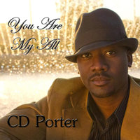 You Are My All — CD Porter