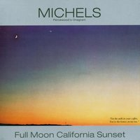 Full Moon California Sunset - The American Full Moon Sessions Vol. 1 — Michels