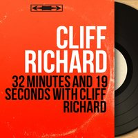 32 Minutes and 19 Seconds With Cliff Richard — Cliff Richard