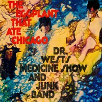 The Eggplant That Ate Chicago — Dr. West's Medicine Show & Junk Band