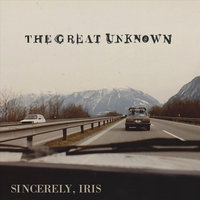 The Great Unknown — Sincerely, Iris