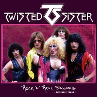 Rock 'N' Roll Saviors - The Early Years — Twisted Sister