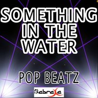 Something in the Water — Pop beatz