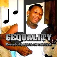 Everybody Dance to the Beat — Gequality