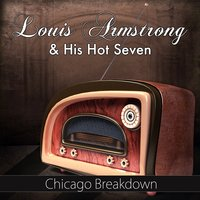 Chicago Breakdown — Louis Armstrong And His Hot Seven