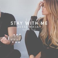 Stay with Me — Jessi Malay