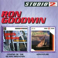 Legend Of The Glass Mountain/Adventure — Ron Goodwin & His Orchestra