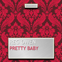 Pretty Baby — Reg Owen