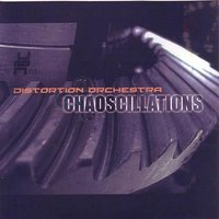 Chaoscillations — Distortion Orchestra