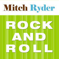 Rock and Roll — Mitch Ryder