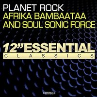 Planet Rock — Afrika Bambaataa, Afrika Bambaataa & The Soul Sonic Force