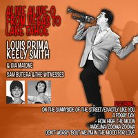 Alive Alive-O from Vegas to Lake Tahoe — Louis Prima, Keely Smith, Sam Butera and the Witnesses