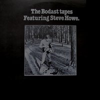 The Bodast Tapes — Steve Howe, Bodast